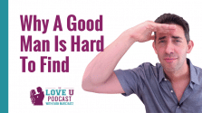 A Good Man Is Hard To Find Love U Podcast